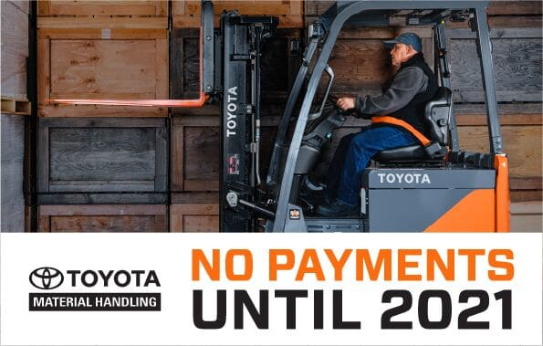 Toyota Forklifts: No Payments Until 2021 1